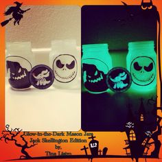 Glow-in-the-Dark The Nightmare Before Christmas Inspired Halloween Mason Jars by, Tina Listro