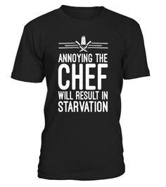 Annoying the chef will result in starvation cook t-shirt Chef#tshirt#tee#gift#holiday#art#design#designer#tshirtformen#tshirtforwomen#besttshirt#funnytshirt#age#name#october#november#december#happy#grandparent#blackFriday#family#thanksgiving#birthday#image#photo#ideas#sweetshirt#bestfriend#nurse#winter#america#american#lovely#unisex#sexy#veteran#cooldesign#mug#mugs#awesome#holiday#season#cuteshirt
