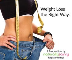 Are you frustrated with trying lose weight? Tune in to Andrea and Lisa's FREE Live Weight Loss Webinar! We will take you through three simple steps to losing weight and keeping the pounds off FOREVER! #naturallysavvy