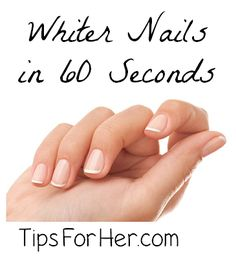 Whiter Nails in 60 Seconds - Super Easy! Whitens your nails in minutes!