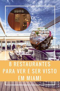 8 Restaurantes para ver e ser visto em Miami - restaurantes em Miami para quem quer boa gastronomia e também boa companhia! Restaurantes em Miami bem frequentados, divididos pelo tipo de público que vai, para que você possa achar o que mais tem a ver com você