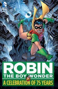 ROBIN, THE BOY WONDER: A CELEBRATION OF 75 YEARS | DC Comics
