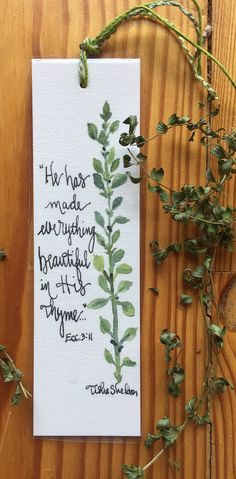An Original, laminated, Watercolor Bookmark with Scripture. This bookmark is an original watercolor painted on 140lb. watercolor paper. The artwork has been laminated to protect the art. The scripture used is Ecclesiastes 3:11, He makes all things beautiful in His time. I have taken