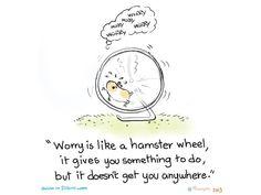 Worry takes you nowhere