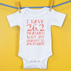 Baby Onesie I have 26.2 Reasons Why Mommy Is Awesome | Marathon Baby Onesies | Marathon Baby Clothing