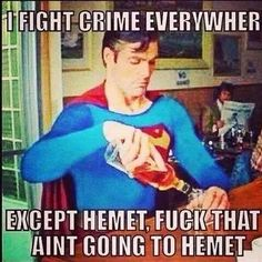Superman fights crime everywhere but not Hemet Ca. Fuck that place!