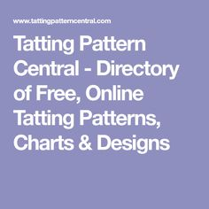 Tatting Pattern Central - Directory of Free, Online Tatting Patterns, Charts & Designs