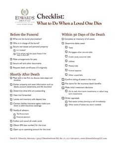 funeral planning checklist Checklist: What to do When a Loved One Dies - Edwards Group LLC Funeral Planning Checklist, Family Planning, Family Emergency Binder, In Case Of Emergency, When Someone Dies, Will And Testament, Life Binder, Checklist Template, Life Plan