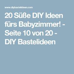 20 Süße DIY Ideen fürs Babyzimmer! - Seite 10 von 20 - DIY Bastelideen