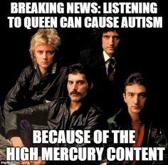 Znalezione obrazy dla zapytania listening to queen can cause autism