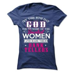 On The 8Th Day God Are Created Bank Tellers T-Shirts, Hoodies (19.95$ ==►► Shopping Here!)