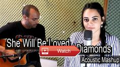 She Will Be Loved Diamonds Maroon Rihanna Acoustic Mashup by Tamar Haim idov shai  She Will Be Loved Diamonds Acoustic Mashup by Tamar Haim idov shai For more acoustic covers please subscribe Thanks