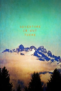 ADVENTURE IS OUT THERE PRINT ON METAL  By Monika Strigel     Collection: Mountains  Gallery quality print on thick 45cm / 32cm metal plate. ...