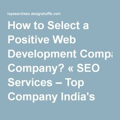 How to Select a Positive Web Development Company? « SEO Services – Top Company India's blog