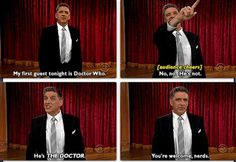 people always get the DOCTOR WHO thing twisted. cheers to craig ferguson!