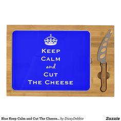 Blue Keep Calm and Cut The Cheese Board