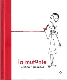 la mutante Cristina Hernández Kids Reading, Conte, Dory, Books To Read, My Love, Illustration, Stuff To Buy, Character, Babys