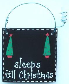 Door knob hanger chalk paint. Write # of  sleeps til Christmas morning for kids.