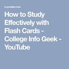 How to Study Effectively with Flash Cards - College Info Geek - YouTube