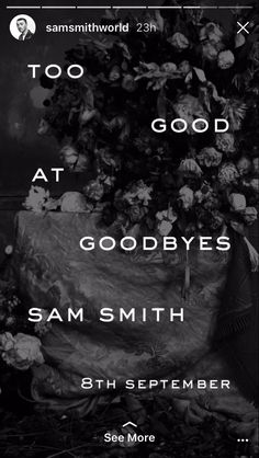 """Sam Smith's new single out Sept - """"Too Good at Goodbyes"""" Best Song Lyrics, Best Songs, Meaningful Lyrics, Stupid Quotes, Love Sam, Song Artists, Sam Smith, Sing To Me, Music Lovers"""