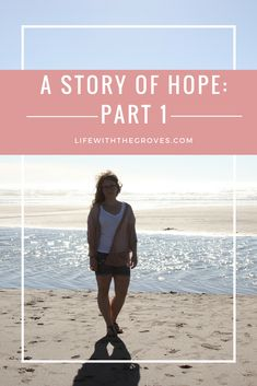 A story of hope: Part 1
