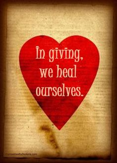 in giving we heal ourselves