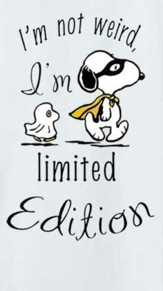 I'm not weird, I'm limited Edition halloween halloween pictures halloween images halloween pics halloween snoopy halloween photos images of halloween halloween. Snoopy Love, Charlie Brown And Snoopy, Snoopy And Woodstock, Happy Snoopy, Charlie Brown Quotes, Peanuts Quotes, Snoopy Quotes, Quotes To Live By, Me Quotes