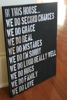 "interesting to consider what the family ""rules"" are to post them up as a reminder...and a declaration. =)"