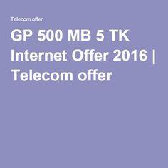 GP 500 MB 5 TK Internet Offer 2016 | Telecom offer