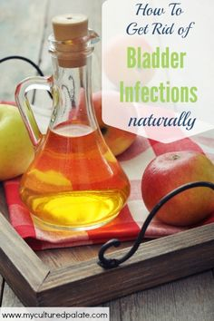 You may never have to seek medical help again for bladder infections! Learn how to get rid of bladder infections naturally with ingredients right in your own kitchen! Find out how at http://myculturedpalate.com/2014/12/01/how-to-get-rid-of-bladder-infections-naturally/.