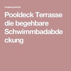 Pooldeck Terrasse die begehbare Schwimmbadabdeckung