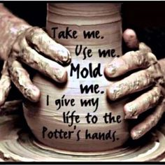 """""""But now, O LORD, You are our Father; We are the clay, and You our potter; And all we are the work of Your hand."""" Isaiah 64:8 NKJV  Father, Your will be done, not ours. Shape us according to Your purpose and plan for our lives! We freely give ourselves to You! Mold us, shape us, guide us for Your will! We humbly accept Your will Lord! #Amen   #God #Jesus #JesusChrist #JesusFirst"""