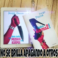 ¡Brilla! #antetodomushakarma #todoskarma2 #jorgeparra #atmk #tk2 #brilla #libro #novela #karma