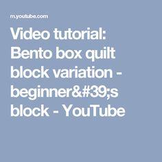 Video tutorial: Bento box quilt block variation - beginner's block - YouTube