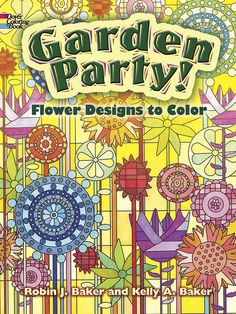Garden Party!: Flower Designs to Color - Coloring Book | The Coloring Place