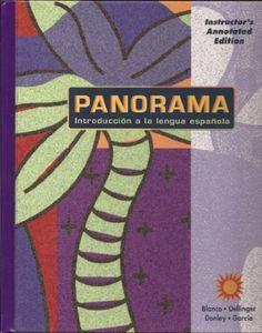 Instructor's Annotated Edition. Panorama introduccion a la lengua espanola. Blanco/Dellinger/Donley/Garcia. 2002 Edition by Blanco et al,http://www.amazon.com/dp/B0046JRLE4/ref=cm_sw_r_pi_dp_1WZEsb0KKYM8DAHF