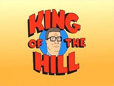 King of the Hill. Long live Hank in reruns.