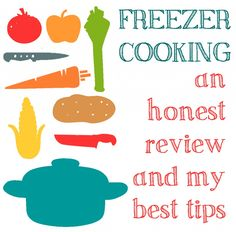 freezer cooking- an honest review and a few tips