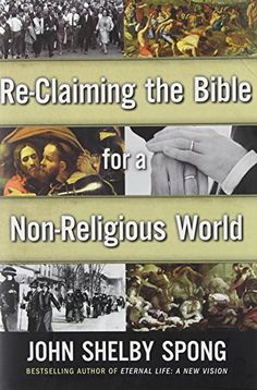 Re-Claiming the Bible for a Non-Religious World by John Shelby Spong http://www.amazon.com/dp/0062011286/ref=cm_sw_r_pi_dp_bL0Mub0PXE0BS