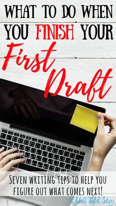 When I first started writing, the only thing I was concerned about was finishing the first draft. I hadn't let myself think past that point. And once I accomplished that goal, I didn't know what the next steps should be. With that in mind, here are seven things you can do after every first draft! #writing #writingtips #writinglife #firstdraft #novelwriting #awelltoldstory