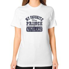 Now avaiable on our store: My Favorite Disne... Check it out here! http://ashoppingz.com/products/my-favorite-disney-prince-is-my-husband-womens-unisex-t-shirt?utm_campaign=social_autopilot&utm_source=pin&utm_medium=pin