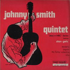 "Johnny Smith Qintet-""Jazz at NBC"". Label: Roost EP-305 (1953) Design: Burt Goldblatt."