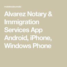 Alvarez Notary & Immigration Services App Android, iPhone, Windows Phone