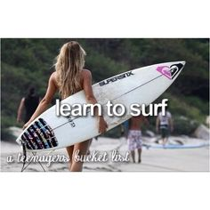 I'm actually determined to learn how to surf.