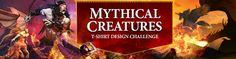 Mythical Creatures design contest hosted by deviantART! Two winners will be selected! Each winner receives $1,500 cash and 20 units of their t-shirt! Plus, each of the winning designs will be sold in the deviantART T-Shirts and Gear Shop. You could find your mythically inspired design printed on someone's shirt out in the world someday.
