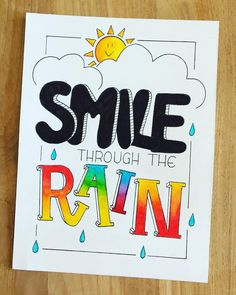 Smile through the rain dag 5 hand lettering drawing Bullet Journal Quotes, Bullet Journal Writing, Bullet Journal Ideas Pages, Bullet Journal Inspiration, Calligraphy Quotes Doodles, Doodle Quotes, Handwritten Quotes, Hand Lettering Quotes, Typography