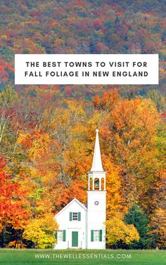 The Best Towns To Visit For Fall Foliage In New England - The Well Essentials Travel Guides Stowe Vermont - Woodstock Vermont - North Conway New Hampshire - Newport Rhode Island - Kent Connecticut - Acadia National Park Burlington Vermont, Newport Vermont, Stowe Vermont, Newport Rhode Island, North Conway New Hampshire, The Places Youll Go, Places To Go, New England Fall Foliage, New England