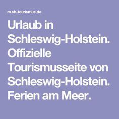 Urlaub in Schleswig-Holstein. Offizielle Tourismusseite von Schleswig-Holstein. Ferien am Meer.