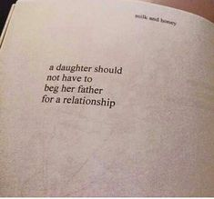 Not even a single thing father. Never even a single thing. - Single Mom Quotes From Daughter - Ideas of Single Mom Quotes From Daughter - Not even a single thing father. Never even a single thing. Bad Father Quotes, Absent Father Quotes, Dad Quotes From Daughter, Funny Mom Quotes, New Quotes, Mood Quotes, Happy Quotes, Bad Family Quotes, Mother Daughters