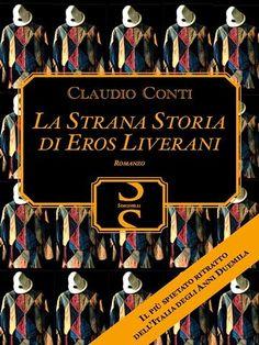 La #strana storia di eros liverani  ad Euro 4.99 in #Claudio conti #Book letteratura